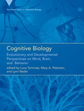 Cognitive Biology: Evolutionary and Developmental Perspectives on Mind, Brain, and Behavior