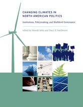 Changing Climates in North American PoliticsInstitutions, Policymaking, and Multilevel Governance