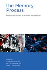 The Memory ProcessNeuroscientific and Humanistic Perspectives
