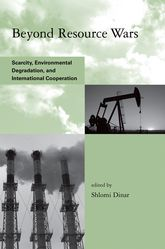 Beyond Resource WarsScarcity, Environmental Degradation, and International Cooperation