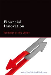 Financial InnovationToo Much or Too Little?