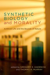 Synthetic Biology and Morality: Artificial Life and the Bounds of Nature