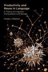 Productivity and Reuse In Language: A Theory of Linguistic Computation and Storage