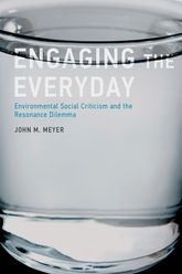 Engaging the EverydayEnvironmental Social Criticism and the Resonance Dilemma