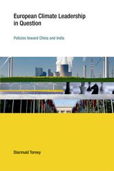 European Climate Leadership in Question: Policies toward China and India