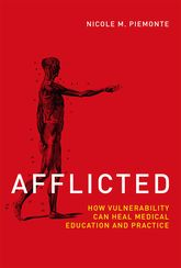 AfflictedHow Vulnerability Can Heal Medical Education and Practice
